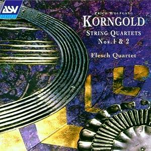 Korngold - String Quartets Nos 1 & 2