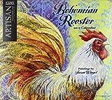 Bohemian Rooster 2015 Calendar (Artisan Collection)