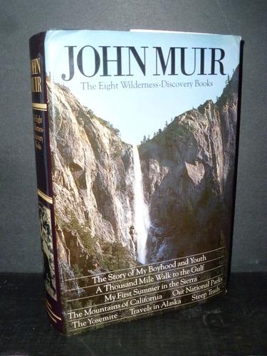John Muir The Eight Wilderness Discovery Books John Muir