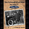 The Triumph of an Idea: The Story of Henry Ford Audiobook by Ralph H. Graves Narrated by David Mitchell