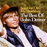 John Denver Sunshine On My Shoulders: The Best Of John Denver