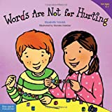 Words Are Not for Hurting (Ages 4-7) (Best Behavior Series)