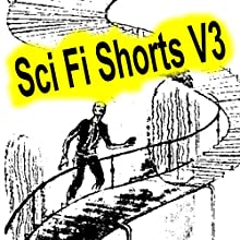 Sci-Fi Shorts, Volume 3 Audiobook by Harl Vincent, Harry Harrison, Evelyn E Smith, Fritz Leiber, Paul W Fairman, Charles L Fontenay Narrated by Felbrigg Napoleon Herriot