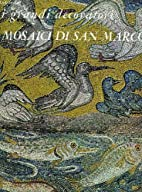 Mosaici Di San Marco by Sergio Bettini