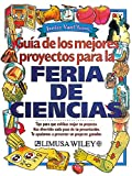 img - for Guia de los mejores proyectos para la feria de ciencias / Guide to the Best Projects for Science Fair (Spanish Edition) book / textbook / text book
