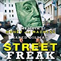 Street Freak: Money and Madness at Lehman Brothers (       UNABRIDGED) by Jared Dillian Narrated by LJ Ganser