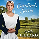 Caroline's Secret: Wells Landing, Book 1   Amy Lillard