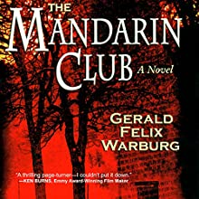 The Mandarin Club (       UNABRIDGED) by Gerald Felix Warburg Narrated by Bill Burrows