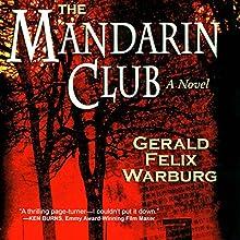 The Mandarin Club (       UNABRIDGED) by Gerald Felix Warburg Narrated by Bill Burrows