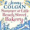 Summer at the Little Beach Street Bakery (       UNABRIDGED) by Jenny Colgan Narrated by Anne-Marie Piazza