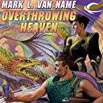 Overthrowing Heaven: Jon & Lobo, Book 3 (       UNABRIDGED) by Mark L. Van Name Narrated by Tom Stechschulte