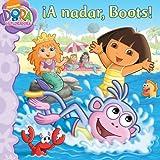 ¡A nadar, Boots! (Swim, Boots, Swim!) (Dora the Explorer 8x8) (Spanish Edition) (1416979395) by Beinstein, Phoebe