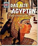 Was ist was Bd. 070: Das alte Ägypten. Goldenes Reich am Nil (WAS IST WAS Neue Ausgabe, Band 70)