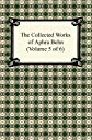The Collected Works of Aphra Behn (Volume 5 of 6)