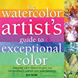 Watercolor Artist's Guide to Exceptional Color