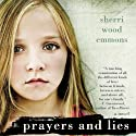 Prayers and Lies (       UNABRIDGED) by Sherri Wood Emmons Narrated by Casey Holloway
