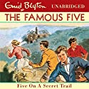 Famous Five: 15: Five on a Secret Trail Audiobook by Enid Blyton Narrated by Jan Francis