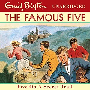 Famous Five: 15: Five on a Secret Trail | [Enid Blyton]