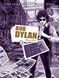 Bob Dylan Revisited: 13 Graphic Interpretations of Bob Dylans Songs