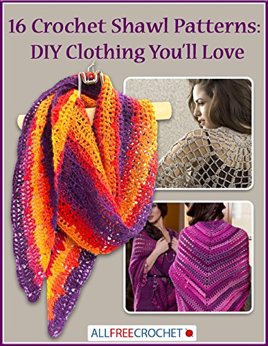 16 Crochet Shawl Patterns: DIY Clothing You'll Love (Free Crochet Ebooks compare prices)