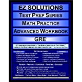 EZ Solutions - Test Prep Series - Math Practice - Advanced Workbook - GRE (Edition: Updated. Version: Revised. 2012) ~ EZ Solutions