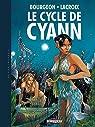 Le cycle de Cyann - Intégrale par Bourgeon