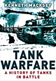 Tank Warfare: A History of Tanks in Battle (General Military)
