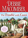 The Trouble with Caasi (Debbie Macomber Classics)