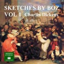 Sketches by Boz Part 1 (       UNABRIDGED) by Charles Dickens Narrated by Peter Joyce
