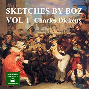Sketches by Boz Part 1 | [Charles Dickens]