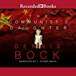 The Communist's Daughter | Dennis Bock