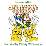 The Ultimate Christmas Present | Eamonn Allen