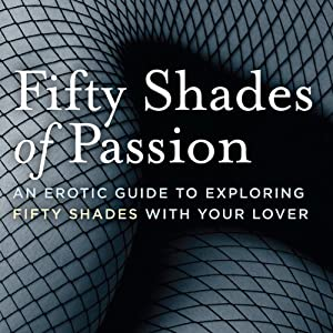 Fifty Shades of Passion: An Erotic Guide to Exploring Fifty Shades with Your Lover | [Hyacinth Books]