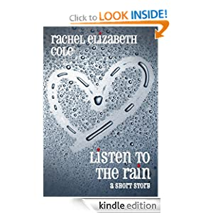 Listen to the Rain: A Short Story