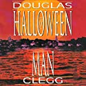 The Halloween Man (       UNABRIDGED) by Douglas Clegg Narrated by William Michael Redman