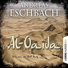 Al-Qaida (TM) (       ungekürzt) von Andreas Eschbach Gesprochen von: Rolf Berg