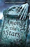 Among the Stars (Ever After Trilogy) (1847380611) by Jodi Lynn Anderson