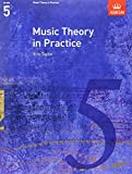 Music Theory in Practice: Grade 5 (Music Theory in Practice (Abrsm))