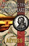 Armstrong Dent and the Edge of Earth (A Classified Armstrong Dent Adventure - Season 1)