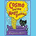 Cosmo and the Magic Sneeze (       UNABRIDGED) by Gwyneth Rees Narrated by Sophie Aldred