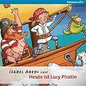 Heute ist Lucy Piratin | Isabel Abedi