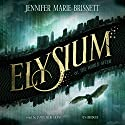Elysium: Or, the World After Audiobook by Jennifer Marie Brissett Narrated by Jamye Meri Grant