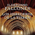 Los herederos de la tierra [The Heirs of the Earth] | Ildefonso Falcones