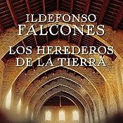 Los herederos de la tierra [The Heirs of the Earth] | Ildefonso Falcones