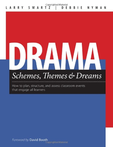 Drama Schemes, Themes & Dreams How to Plan, Structure, and Assess Classroom Eve