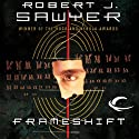 Frameshift (       UNABRIDGED) by Robert J. Sawyer Narrated by Scott Aiello