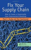 img - for Fix Your Supply Chain: How to Create a Sustainable Lean Improvement Roadmap book / textbook / text book
