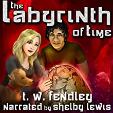The Labyrinth of Time (       UNABRIDGED) by T.W. Fendley Narrated by Shelby Lewis