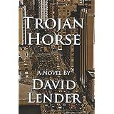 Trojan Horse (A Sasha Del Mira Thriller Book 1) ~ David Lender