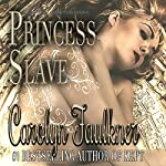 Princess Slave | Carolyn Faulkner